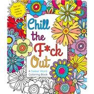 Chill the F*ck Out A Swear Word Coloring Book by Caner, Hannah, 9781250116406