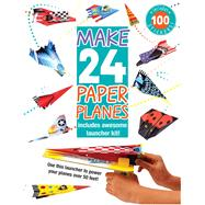 Make 24 Paper Planes: Includes Awesome Launcher Kit! by Golding, Elizabeth; Moerbeek, Kees, 9781438006406