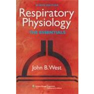 Respiratory Physiology The Essentials by West, John B., 9781609136406