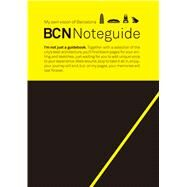 Bcn Noteguide: My Own Vision of Barcelona by Soler, Angels (CON), 9788494126406