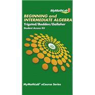 MyMathLab for Trigsted/Bodden/Gallaher Beginning & Intermediate Algebra -- Access Card