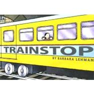Trainstop by Lehman, Barbara, 9780618756407