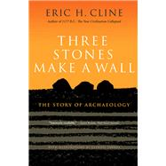 Three Stones Make a Wall by Cline, Eric H.; Fawkes, Glynnis, 9780691166407