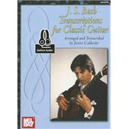 J. S. Bach Transcriptions for Classic Guitar by Bach, Johann Sebastian, 9780786686407