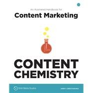 Content Chemistry; An Illustrated Handbook for Content Marketing by Unknown, 9780988336407