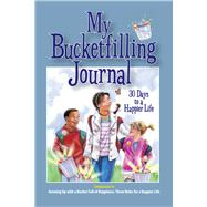 My Bucketfilling Journal by Mccloud, Carol; Weber, Penny, 9780997486407