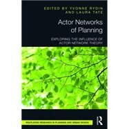 Actor Networks of Planning: Exploring the Influence of Actor Network Theory by Rydin; Yvonne, 9781138886407