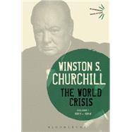 The World Crisis Volume I 1911-1914 by Churchill, Sir Winston S., 9781472586407