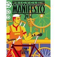 Bicycle! : A Repair And Maintenance Manifesto