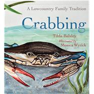 Crabbing by Balsley, Tilda; Wyrick, Monica, 9781611176407