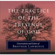 The Practice of the Presence of God Conversations and Letters of Brother Lawrence by Lawrence, Brother, 9781851686407