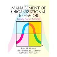 Management of Organizational Behavior by Hersey, Paul; Blanchard, Kenneth H.; Johnson, Dewey E., 9780132556408