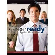 Steck-Vaughn CareerReady : Student Edition Applied Math 2011 by Steck-Vaughn, 9780547536408