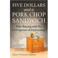 Five Dollars and a Pork Chop Sandwich by BERRY, MARY FRANCES, 9780807076408