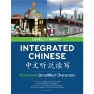 Integrated Chinese Level 1 Part 1 Workbook: Simplified Characters by Liu, Yuehua; Yao, Tao-Chung; Bi, Nyan-Ping; Ge, Liangyan; Shi, Yaohua, 9780887276408