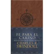 Fe para el camino / Faith for the Journey by Swindoll, Charles R., 9781496406408