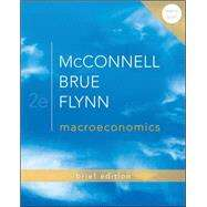 Macroeconomics Brief Edition by McConnell, Campbell; Brue, Stanley; Flynn, Sean, 9780077416409