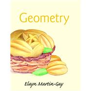 Geometry Plus NEW MyMathLab with Pearson eText -- Access Card Package by Martin-Gay, Elayn, 9780134216409