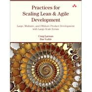 Practices for Scaling Lean & Agile Development Large, Multisite, and Offshore Product Development with Large-Scale Scrum by Larman, Craig; Vodde, Bas, 9780321636409
