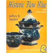 Historic Flow Blue by Jeffrey B.Snyder, 9780887406409