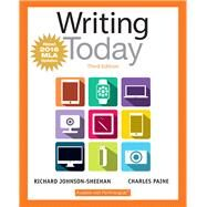 Writing Today, MLA Update Edition by Johnson-Sheehan, Richard; Paine, Charles, 9780134586410