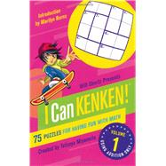 Will Shortz Presents I Can KenKen! Volume 1 75 Puzzles for Having Fun with Math by Unknown, 9780312546410