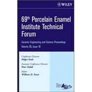 69th Porcelain Enamel Institute Technical Forum Vol. 28 : Ceramic Engineering and Science Proceedings by Faust, William D., 9780470196410