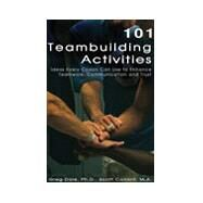 101 Teambuilding Activities: Ideas Every Coach Can Use to Enhance Teamwork, Communication and Trust by Dale, Greg; Conant, Scott, 9780975576410