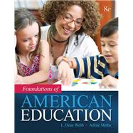 Foundations of American Education, Enhanced Pearson eText with Loose-Leaf Version -- Access Card Package by Webb, L. Dean; Metha, Arlene, 9780134026411