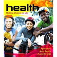 Health Making Choices for Life by Lynch, April; Elmore, Barry; Kotecki, Jerome, 9780321516411