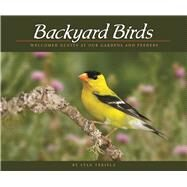 Backyard Birds Welcomed Guests at Our Gardens and Feeders by Tekiela, Stan, 9781591936411