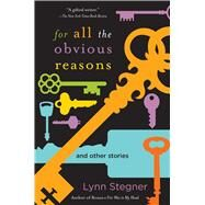 For All the Obvious Reasons by Stegner, Lynn, 9781628726411