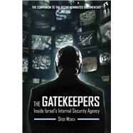 The Gatekeepers: Inside Israel's Internal Security Agency by Moreh, Dror; Ross, Dennis; Alterman, Shachar, 9781632206411