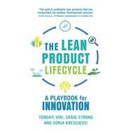 The Lean Product Lifecycle A playbook for making products people want by Viki, Tendayi; Strong, Craig; Kresojevic, Sonja, 9781292186412