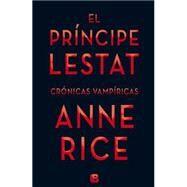 El principe Lestat / Prince Lestat by Rice, Anne; Del Rey, Santiago, 9788466656412