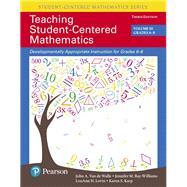 Teaching Student-Centered Mathematics Developmentally Appropriate Instruction for Grades 6-8 (Volume III) by Van de Walle, John A.; Bay-Williams, Jennifer M.; Lovin, LouAnn H.; Karp, Karen S., 9780134556413
