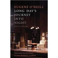 Long Day's Journey into Night by O'Neill, Eugene; King, William Davies; Lange, Jessica, 9780300186413
