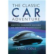 The Classic Car Adventure by Cole, Lance, 9781473896413