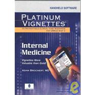 Platinum Vignettes: Internal Medicine CD-ROM PDA Software; Ultra-High Yield Clinical Case Scenarios For USMLE Step 2 by Brochert, 9781560536413