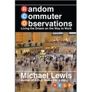 Random Commuter Observations by Lewis, Michael, 9781682616413