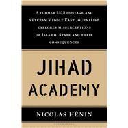 Jihad Academy by Henin, Nicolas; Makinson, Martin, 9789385436413