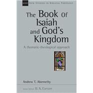 The Book of Isaiah and God's Kingdom by Abernethy, Andrew T., 9780830826414