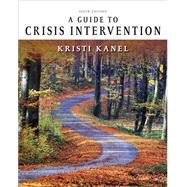 A Guide to Crisis Intervention by Kanel, Kristi, 9781337566414