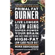 Primal Fat Burner Live Longer, Slow Aging, Super-Power Your