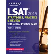 Kaplan LSAT 2015 Strategies, Practice, and Review with 4 Real Practice Tests by Kaplan, 9781618656414