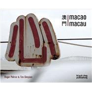 Macao Macau by Palmer, Roger; Simpson, Tim, 9781908966414