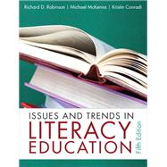Issues and Trends in Literacy Education by Robinson, Richard D.; Conradi, Kristin, 9780132316415