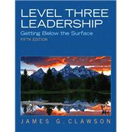 Level Three Leadership Getting Below the Surface by Clawson, James G., 9780132556415