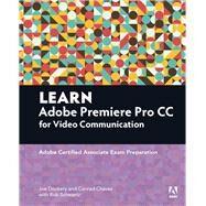 Learn Adobe Premiere Pro CC for VideoCommunication Adobe Certified Associate Exam Preparation by Dockery, Joe; Schwartz, Rob; Chavez, Conrad, 9780134396415