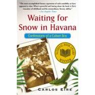 Waiting for Snow in Havana Confessions of a Cuban Boy by Eire, Carlos, 9780743246415